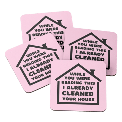 Already Cleaned Your House Savvy Cleaner Funny Cleaning Gifts Coasters