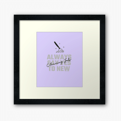 Always Say Yes Savvy Cleaner Funny Cleaning Gifts Framed Art Print