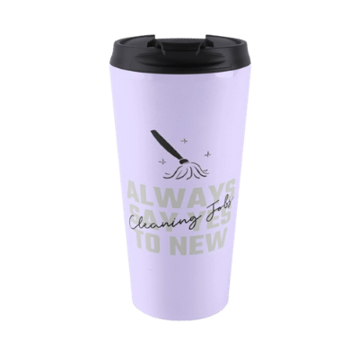 Always Say Yes Savvy Cleaner Funny Cleaning Gifts Travel Mug