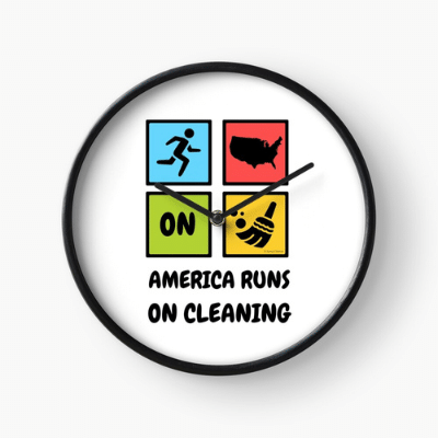 America Runs on Cleaning Savvy Cleaner Funny Cleaning Gifts Clock