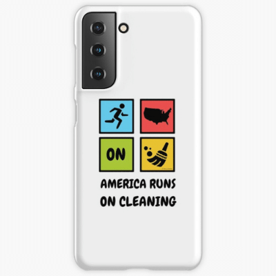 America Runs on Cleaning Savvy Cleaner Funny Cleaning Gifts Samsung Phone Case