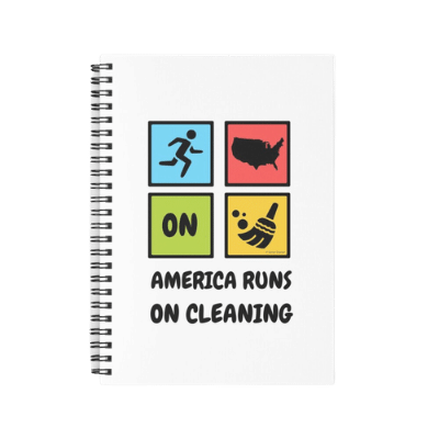America Runs on Cleaning Savvy Cleaner Funny Cleaning Gifts Spiral Notebook