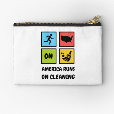 America Runs on Cleaning Savvy Cleaner Funny Cleaning Gifts Zipper Pouch