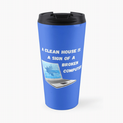Broken Computer Savvy Cleaner Funny Cleaning Gifts Travel Mug