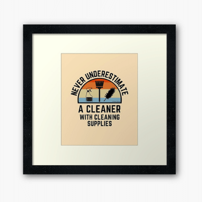 Cleaner With Cleaning Supplies Savvy Cleaner Funny Cleaning Gifts Framed Art Print