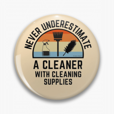Cleaner With Cleaning Supplies Savvy Cleaner Funny Cleaning Gifts Pin