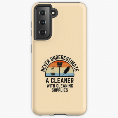 Cleaner With Cleaning Supplies Savvy Cleaner Funny Cleaning Gifts Samsung Phone Case
