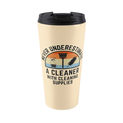 Cleaner With Cleaning Supplies Savvy Cleaner Funny Cleaning Gifts Travel Mug