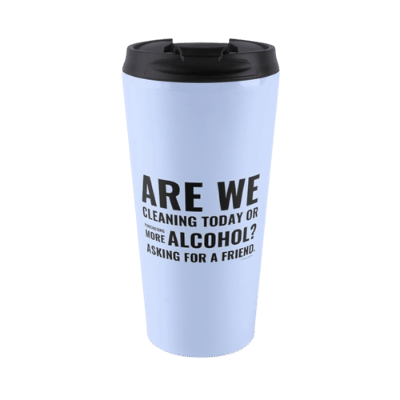 Cleaning Today Savvy Cleaner Funny Cleaning Gifts Travel Mug