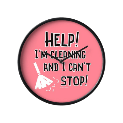 Cleaning and I Can't Stop Savvy Cleaner Funny Cleaning Gifts Clock