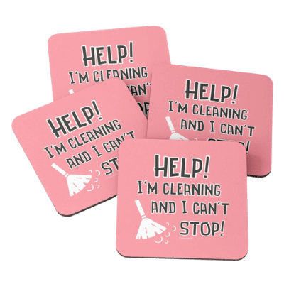 Cleaning and I Can't Stop Savvy Cleaner Funny Cleaning Gifts Coasters