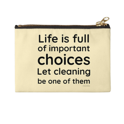 Life is Full Savvy Cleaner Funny Cleaning Gifts Zipper Pouch