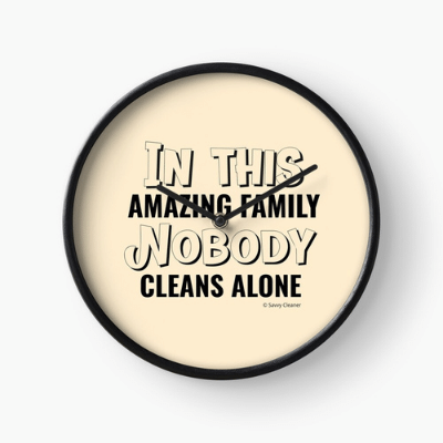 Nobody Cleans Alone Savvy Cleaner Funny Cleaning Gifts Clock