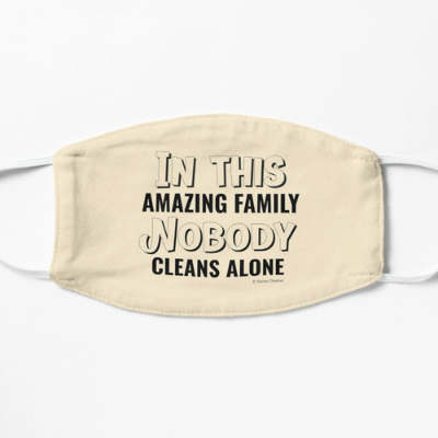 Nobody Cleans Alone Savvy Cleaner Funny Cleaning Gifts Facemask