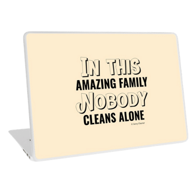 Nobody Cleans Alone Savvy Cleaner Funny Cleaning Gifts Laptop Skin