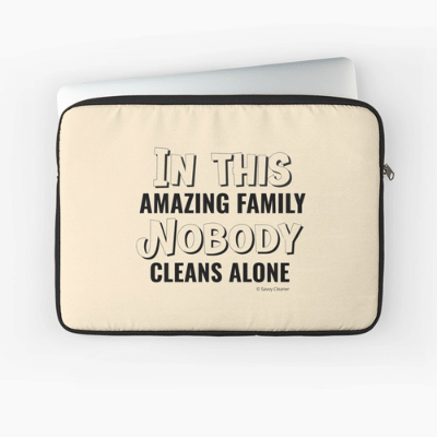 Nobody Cleans Alone Savvy Cleaner Funny Cleaning Gifts Laptop Sleeve
