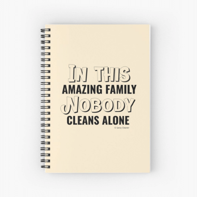 Nobody Cleans Alone Savvy Cleaner Funny Cleaning Gifts Spiral Notebook