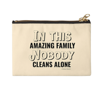 Nobody Cleans Alone Savvy Cleaner Funny Cleaning Gifts Zipper Pouch