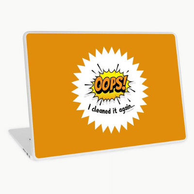 Oops I Cleaned It Again Savvy Cleaner Funny Cleaning Gifts Laptop Skin