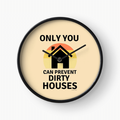 Prevent Dirty Houses Savvy Cleaner Funny Cleaning Gifts Clock