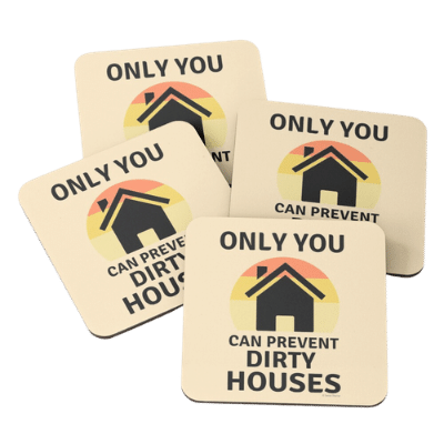 Prevent Dirty Houses Savvy Cleaner Funny Cleaning Gifts Coasters