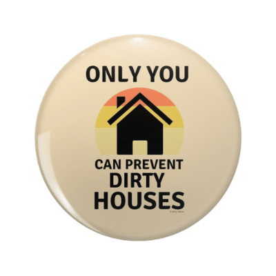 Prevent Dirty Houses Savvy Cleaner Funny Cleaning Gifts Pin
