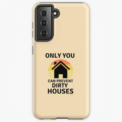 Prevent Dirty Houses Savvy Cleaner Funny Cleaning Gifts Samsung Phone Case