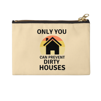Prevent Dirty Houses Savvy Cleaner Funny Cleaning Gifts Zipper Pouch
