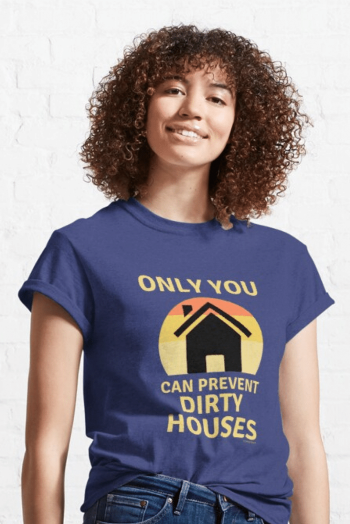 Prevent Dirty Houses Savvy Cleaner Funny Cleaning Shirts Classic T-Shirt