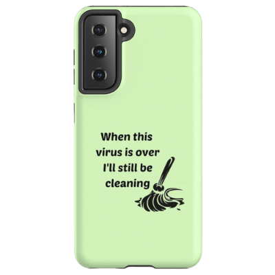 Still Be Cleaning Savvy Cleaner Funny Cleaning Gifts Samsung Phone Case