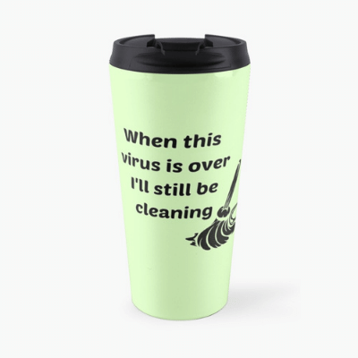 Still Be Cleaning Savvy Cleaner Funny Cleaning Gifts Travel Mug