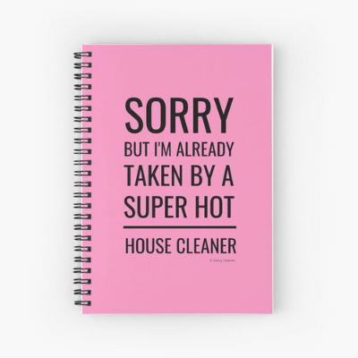 Super Hot House Cleaner Savvy Cleaner Funny Cleaning Gifts Spiral Notebook