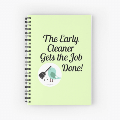 The Early Cleaner Savvy Cleaner Funny Cleaning Gifts Spiral Notebook