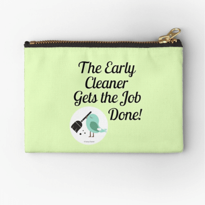 The Early Cleaner Savvy Cleaner Funny Cleaning Gifts Zipper Pouch