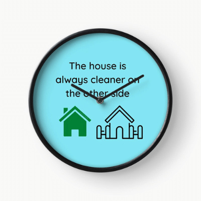 The House is Always Cleaner Savvy Cleaner Funny Cleaning Gifts Clock