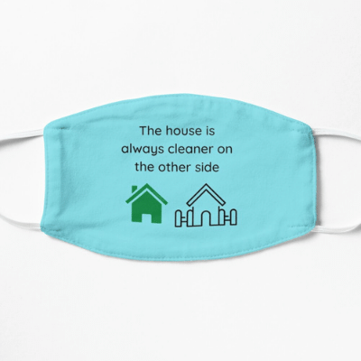 The House is Always Cleaner Savvy Cleaner Funny Cleaning Gifts Facemask