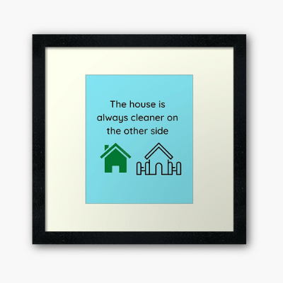 The House is Always Cleaner Savvy Cleaner Funny Cleaning Gifts Framed Art Print
