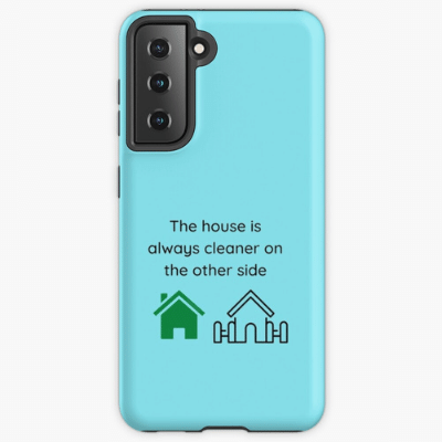 The House is Always Cleaner Savvy Cleaner Funny Cleaning Gifts Samsung Phone Case