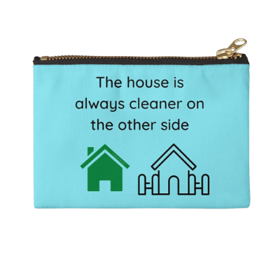 The House is Always Cleaner Savvy Cleaner Funny Cleaning Gifts Zipper Pouch