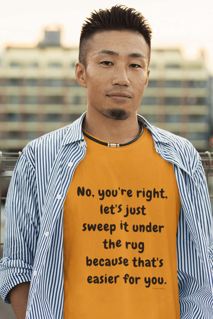 Under the Rug Savvy Cleaner Funny Cleaning Shirts Classic Tee