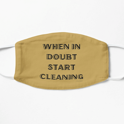 When in Doubt Savvy Cleaner Funny Cleaning Gifts Facemask