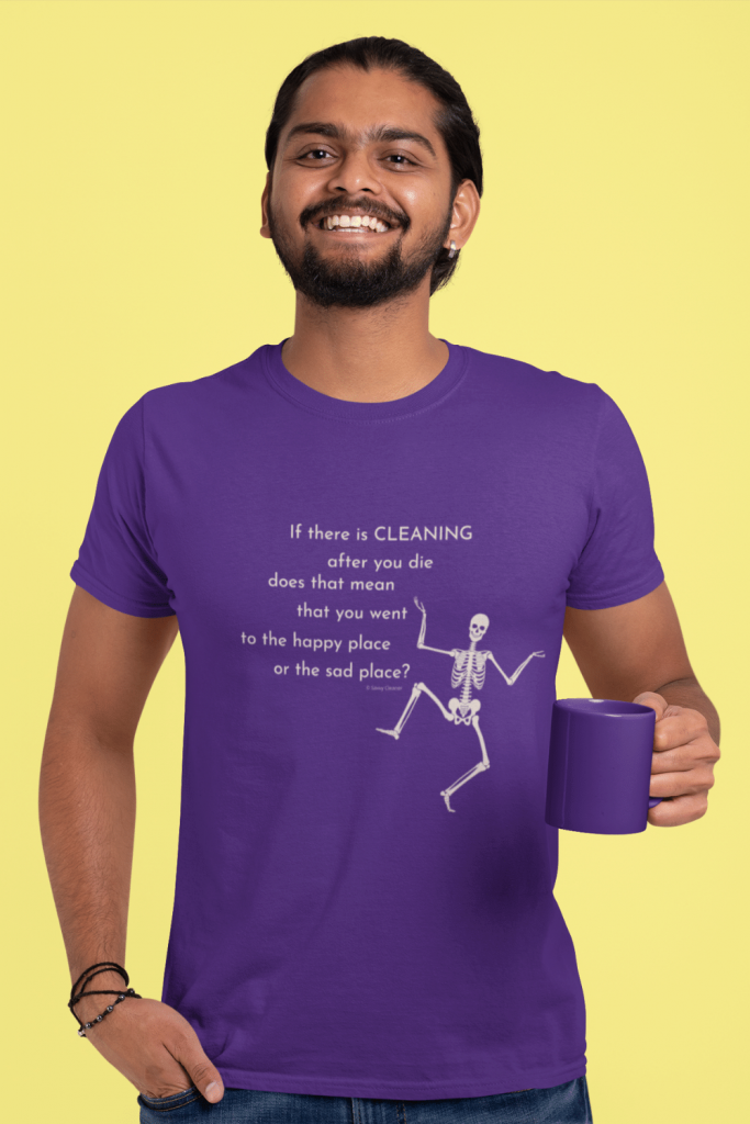After You Die Savvy Cleaner Funny Cleaning Shirts Men's Standard T-Shirt