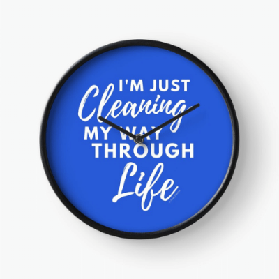 Cleaning My Way Through Life Savvy Cleaner Funny Cleaning Gifts Clock