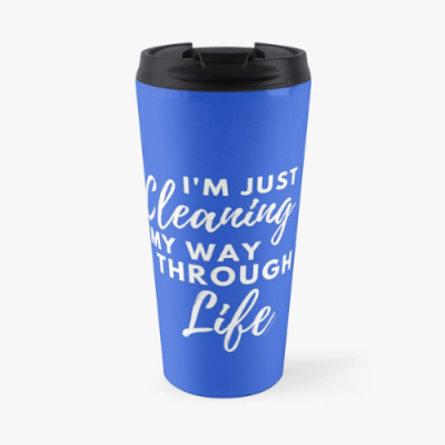Cleaning My Way Through Life Savvy Cleaner Funny Cleaning Gifts Travel Mug
