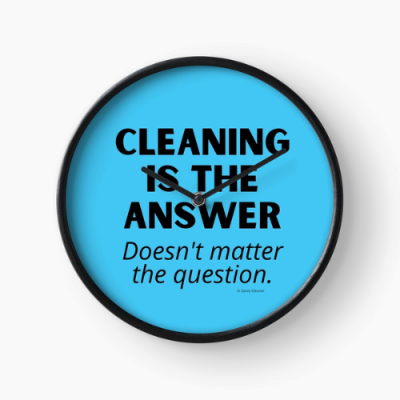 Cleaning is The Answer Savvy Cleaner Funny Cleaning Gifts Clock