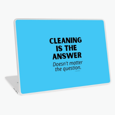 Cleaning is The Answer Savvy Cleaner Funny Cleaning Gifts Laptop Skin