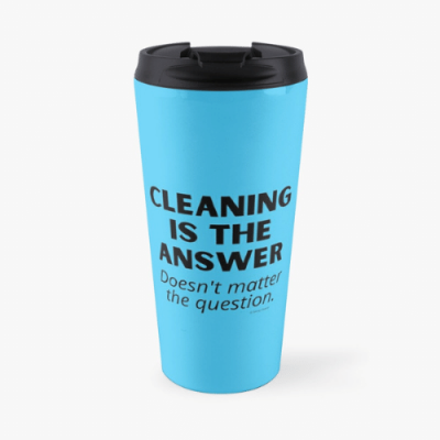 Cleaning is The Answer Savvy Cleaner Funny Cleaning Gifts Travel Mug