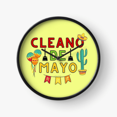 Cleano De Mayo Savvy Cleaner Funny Cleaning Shirts Clock