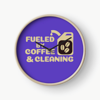 Fueled by Coffee Savvy Cleaner Funny Cleaning Gifts Clock
