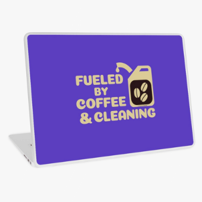 Fueled by Coffee Savvy Cleaner Funny Cleaning Gifts Laptop Skin